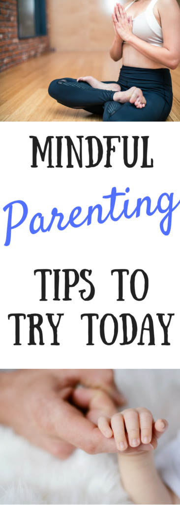 Mindful parenting tips you can try TODAY! Relaxing and being present with your kids is easier than you ever thought possible!