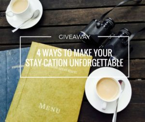 Plan the best stay-cation EVER