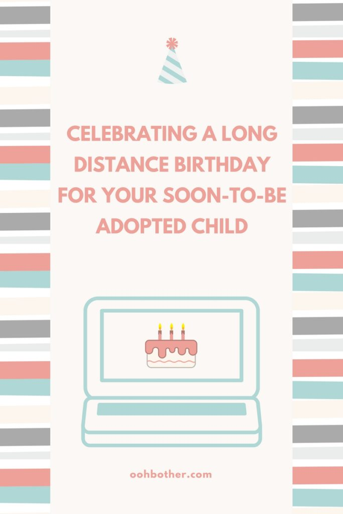 How to celebrate an adoption birthday before your child comes home. Adoption birthday party. Adoption birthday party for kids.